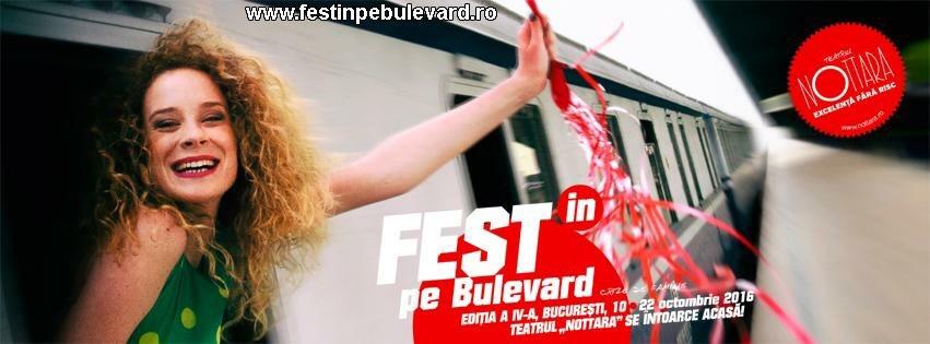 FEST(IN) pe Bulevard – spectacole aparte si invitatii in dar pentru voi