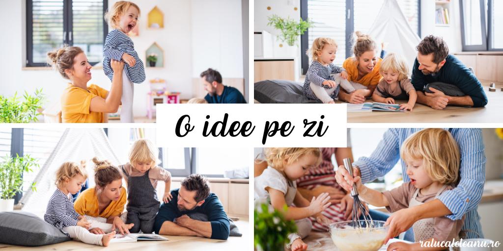 o idee pe zi - activitati pentru copii si parinti